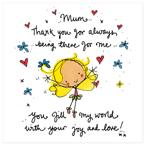 Mum, thank you for always being there for me... - Juicy Lucy Designs