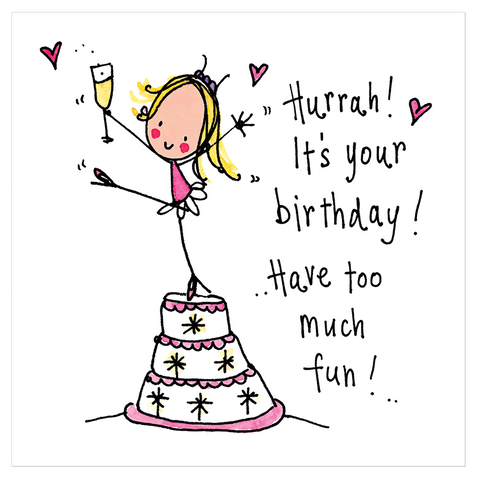 Hurrah! It's your birthday! Have too much fun! - Juicy Lucy Designs