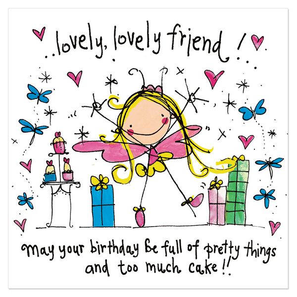 Lovely, Lovely Friend! May Your Birthday...
