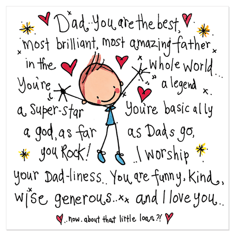 Dad..You are the best, most brilliant, most amazing father... - Juicy Lucy Designs