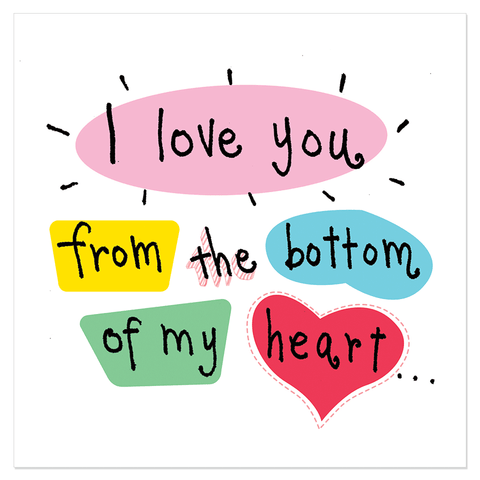 I love you from the bottom of my heart - Juicy Lucy Designs  - 1