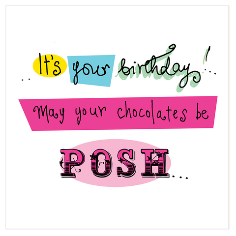 It's your birthday.. May your chocolates be posh.. - Juicy Lucy Designs  - 1
