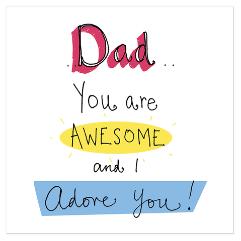 Dad... You are awesome and I adore you! - Juicy Lucy Designs  - 1