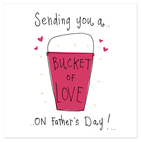 Sending you a BUCKET of LOVE on Father's Day! - Juicy Lucy Designs  - 1