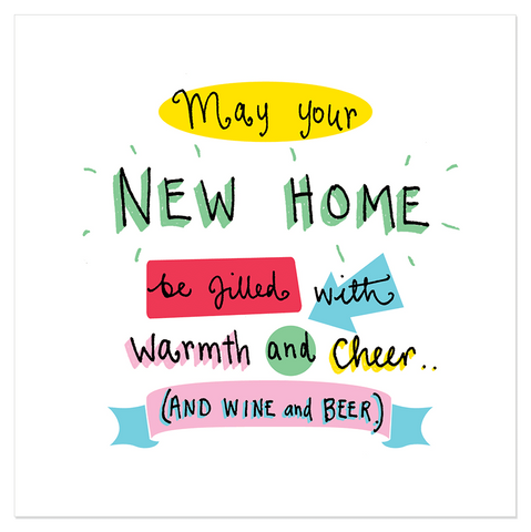 May your new home be filled with warmth and cheer (and wine and beer).. - Juicy Lucy Designs