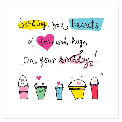 Sending you buckets of love and hugs on your birthday! - Juicy Lucy Designs  - 1