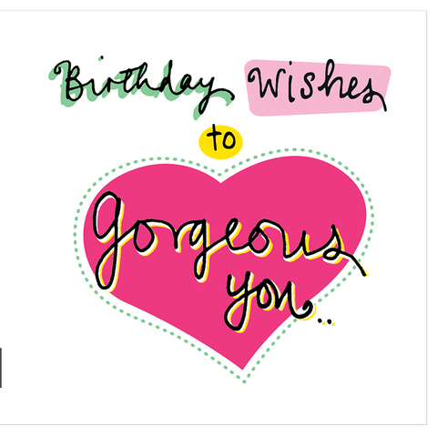 Birthday wishes to gorgeous you! - Juicy Lucy Designs  - 1