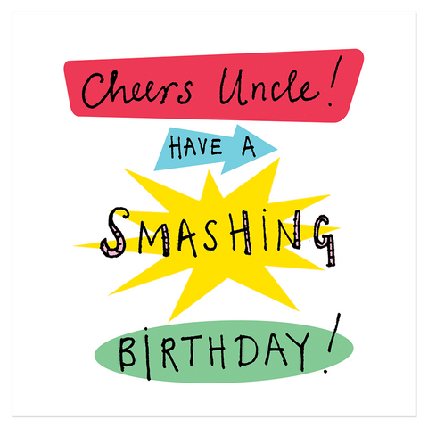 Cheers Uncle have a smashing birthday! - Juicy Lucy Designs