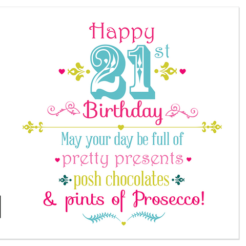 Happy 21st Birthday... - Juicy Lucy Designs