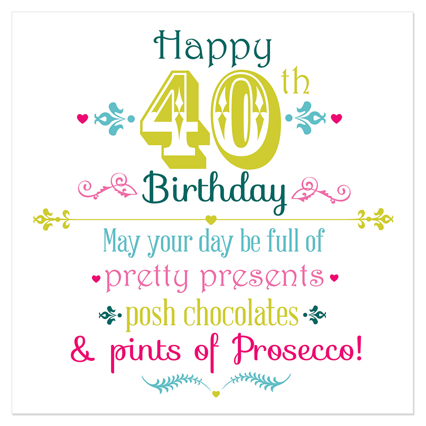 Happy 40th Birthday Juicy Lucy Designs – Happy 40th Birthday Card
