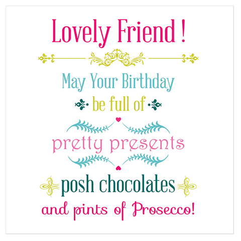 Lovely friend! May your birthday be full of pretty presents... - Juicy Lucy Designs