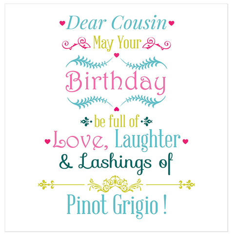 Dear Cousin! May your birthday be full of love... - Juicy Lucy Designs