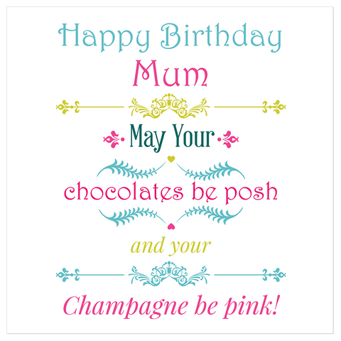 Happy Birthday Mum may your chocolates be posh... - Juicy Lucy Designs