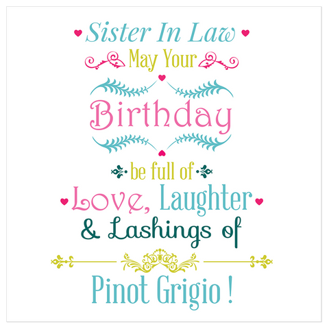 Sister In Law, May your birthday be full of love... - Juicy Lucy Designs