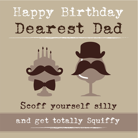 Happy Birthday Dearest Dad... - Juicy Lucy Designs
