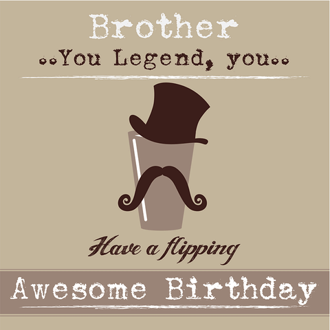 Brother..You Legend, you.. - Juicy Lucy Designs