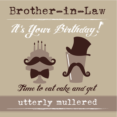 Brother-In-Law It's your birthday... - Juicy Lucy Designs