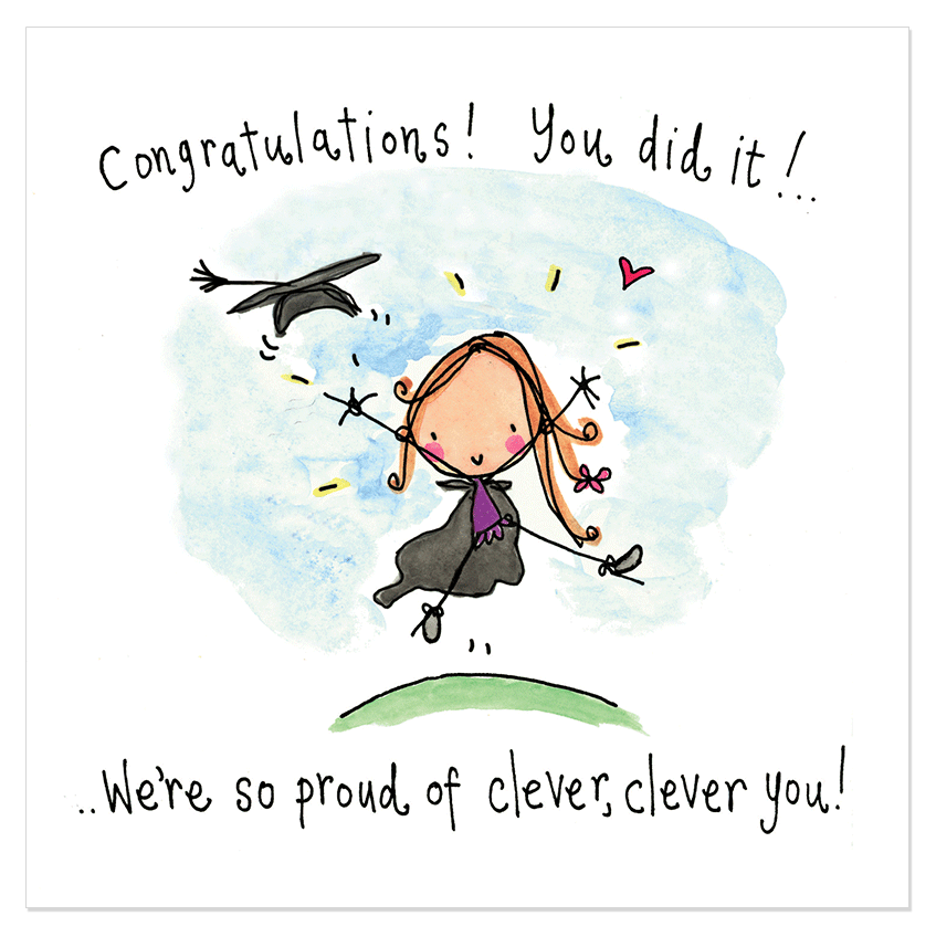 Congratulations You Did It Were So Proud Of Clever Clever You