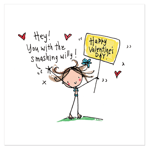 Hey! You with the smashing willy! Happy Valentine's Day! - Juicy Lucy Designs