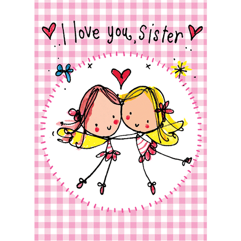 I love you Sister! - Juicy Lucy Designs