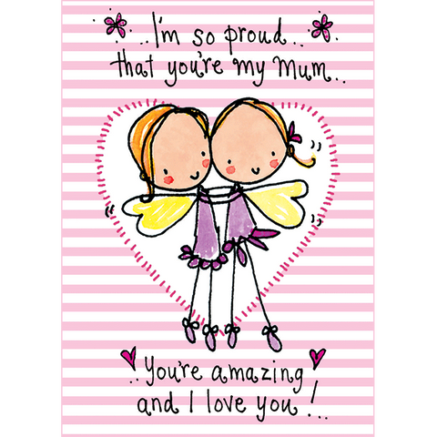 I'm so proud that you're my mum..You're amazing and I love you! - Juicy Lucy Designs