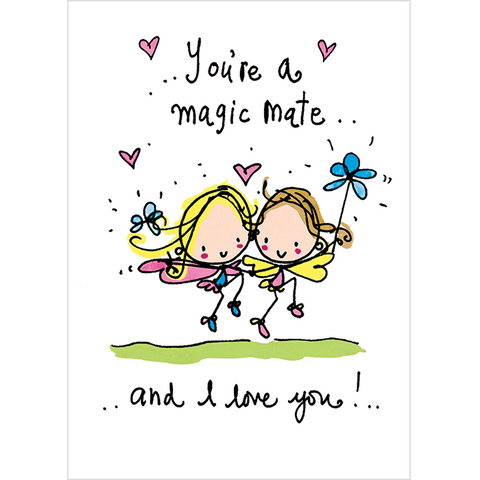 You're a magic mate and I love you! - Juicy Lucy Designs