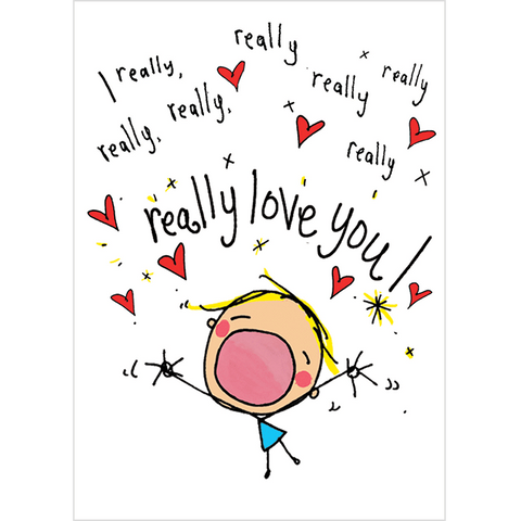 I really, really, really, really love you! - Juicy Lucy Designs