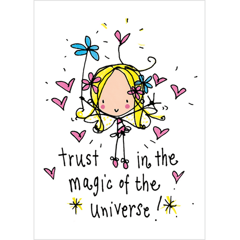 Trust in the magic of the universe! - Juicy Lucy Designs