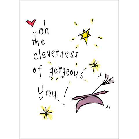 Oh the cleverness of gorgeous you! - Juicy Lucy Designs
