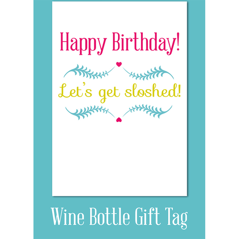 Happy birthday let's get sloshed! - Juicy Lucy Designs
