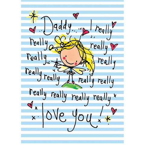 Daddy I really, really, really love you