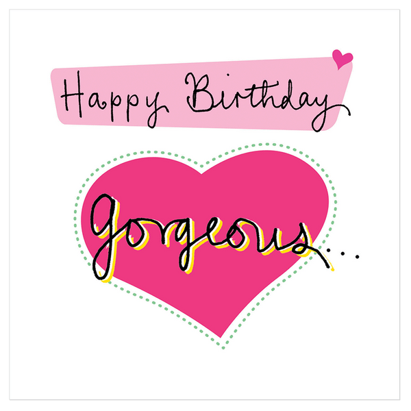 Happy Birthday Gorgeous Juicy Lucy Designs