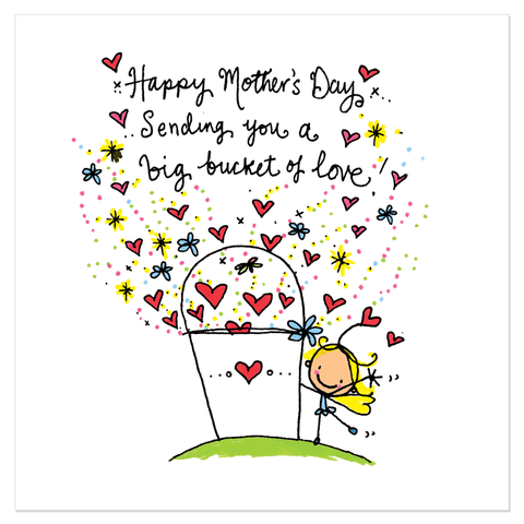 Happy Mother's Day... sending you a big bucket of love