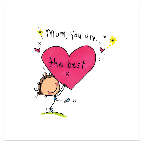 Mum, you are the best!