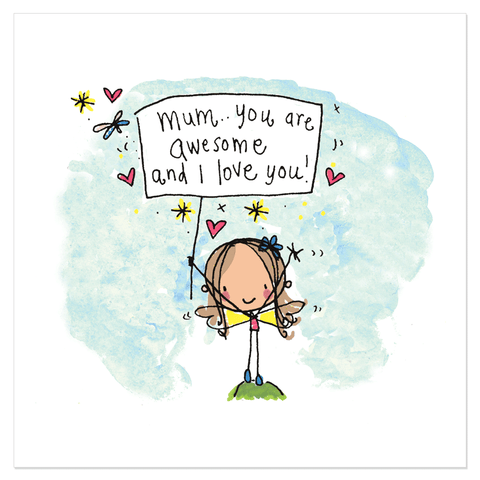 Mum.. you are awesome and I love you!