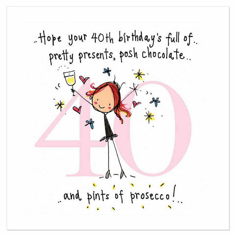 Hope your 40th birthday's full of pretty presents, posh chocolate and pints of prosecco! - Juicy Lucy Designs