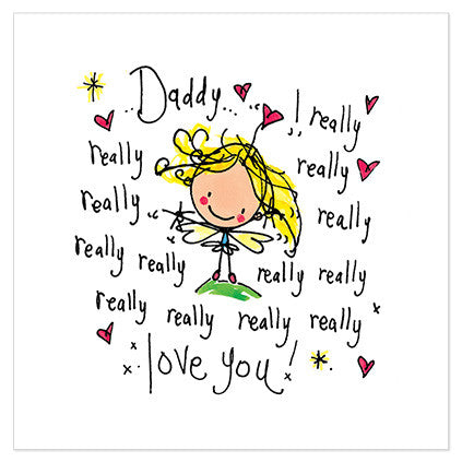 Daddy... I really really really love you! - Juicy Lucy Designs