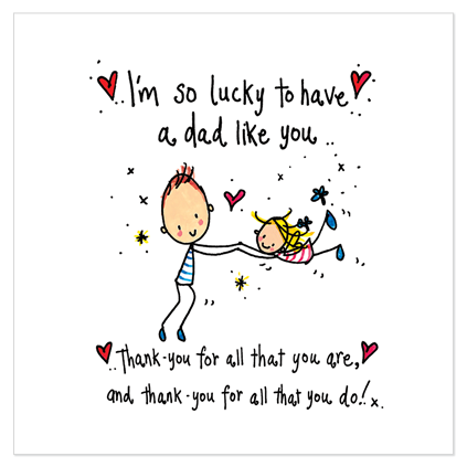 I'm so lucky to have a dad like you... - Juicy Lucy Designs