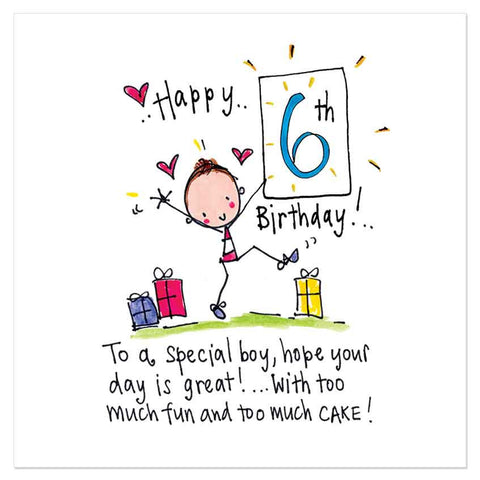 Happy 6th Birthday! To a special boy, hope your day is great! ..With too much fun and too much cake! - Juicy Lucy Designs