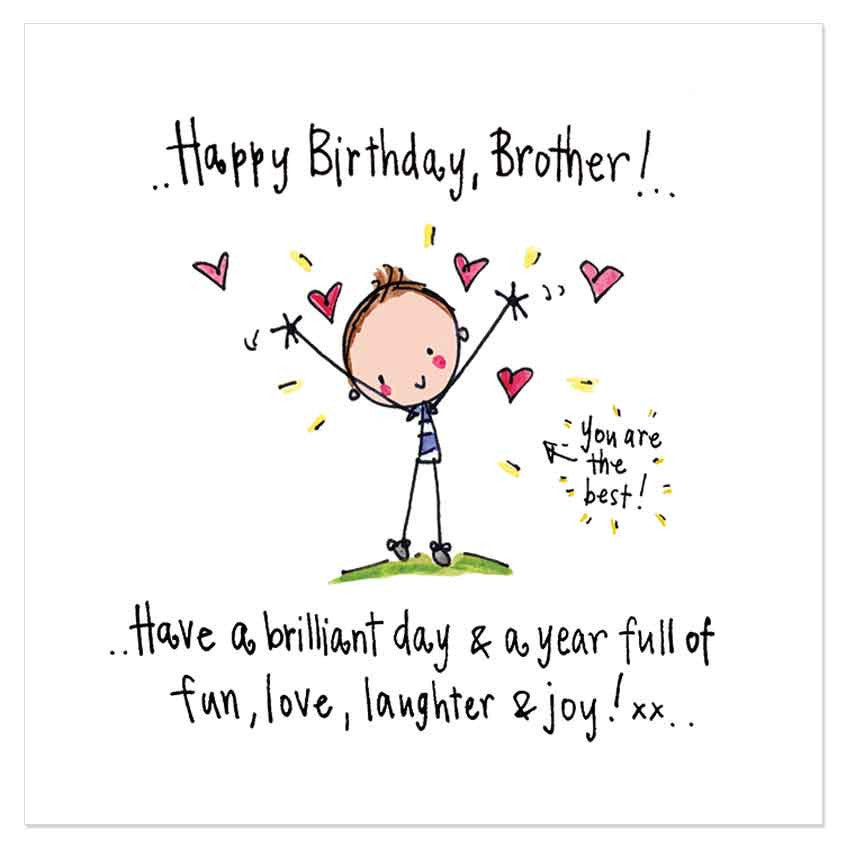 Happy Birthday, Brother! Have A Brilliant Day & A Year