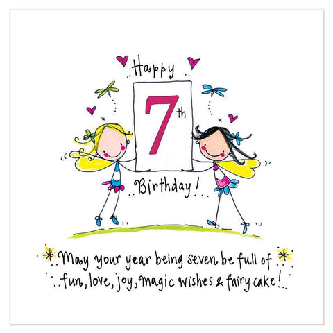Happy 7th Birthday! May your year being seven be full of fun, love, joy, magic wishes & fairy cake! - Juicy Lucy Designs