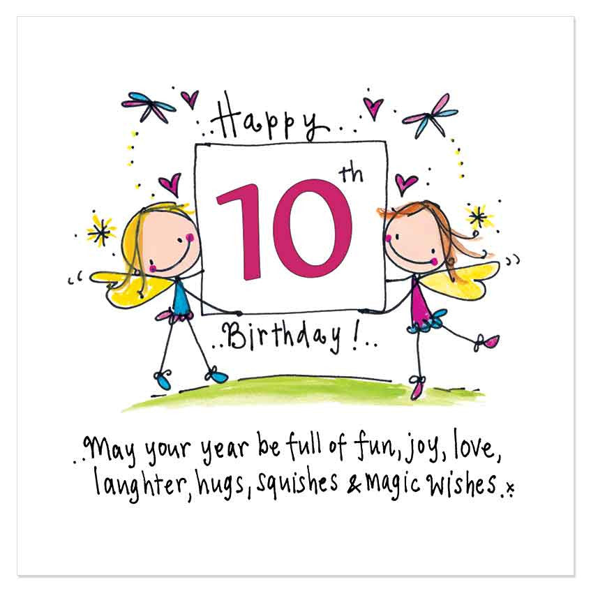 Happy 10th Birthday May Your Year Be Full Of Fun Joy Love Laughter Juicy Lucy Designs