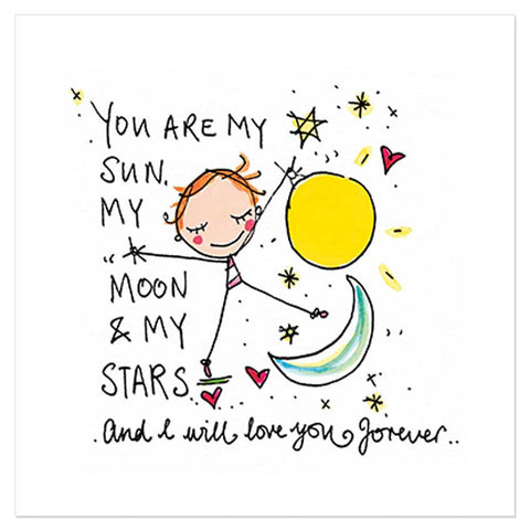 You are my sun my moon & my stars and I will love you forever - Juicy Lucy Designs