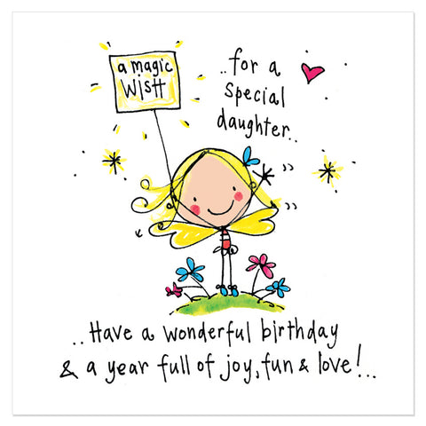 A magic wish for a special daughter.. Have a wonderful birthday