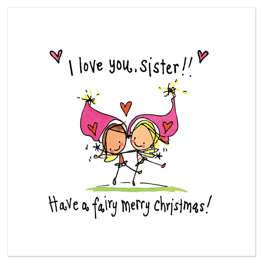 I Love You Sister Have A Fairy Merry Christmas Juicy Lucy Designs