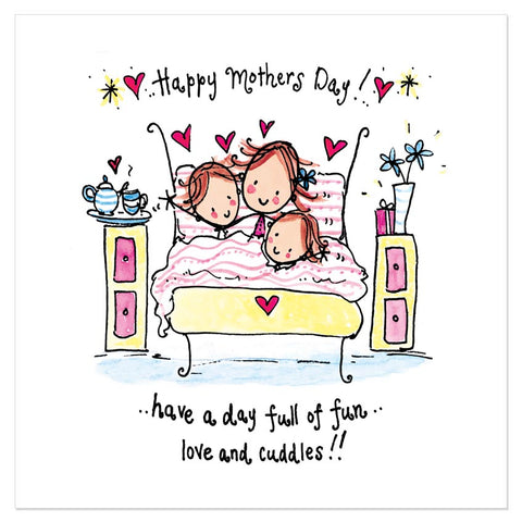 Happy mother's day! Have a day full of fun.. love and cuddles!