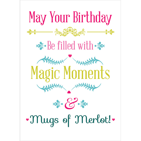 May Your Birthday Be filled with Magic Moments & Mugs of Merlot! - Juicy Lucy Designs