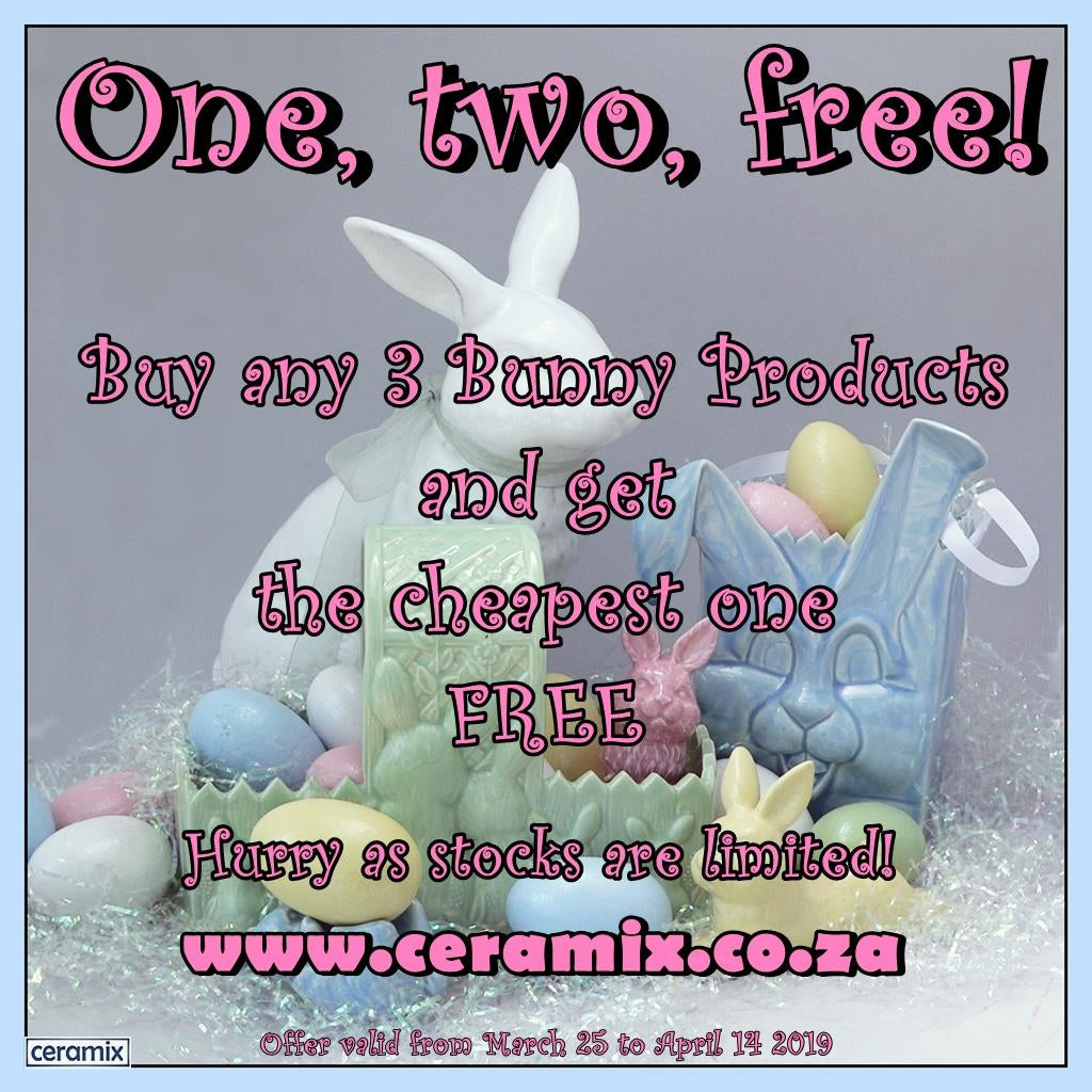 Oe, Two, Free! Buy 3 Ceramix Bunny products and get the cheapest on free.