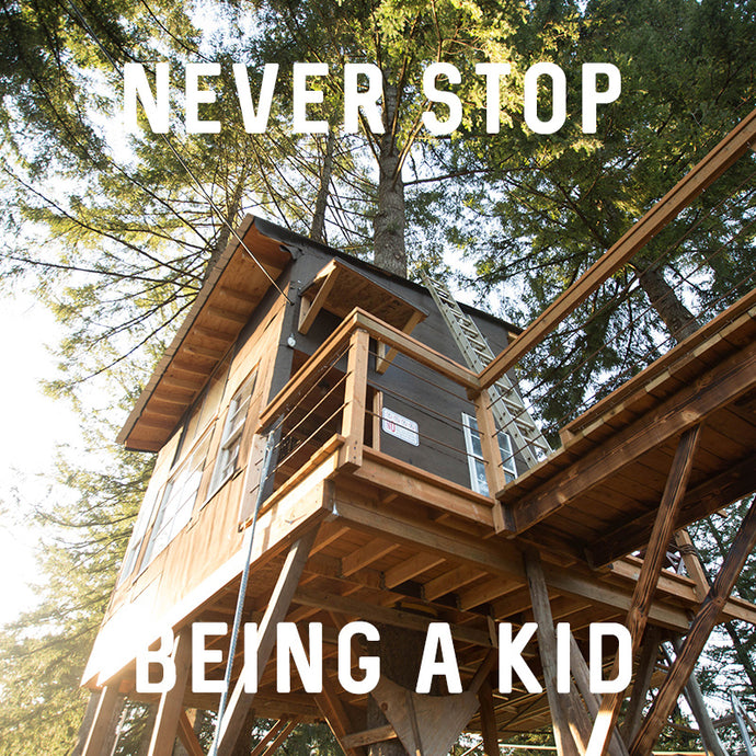 Never Stop Being a Kid