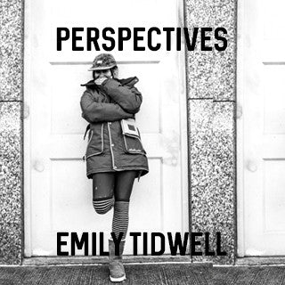 Perspectives by Emily Tidwell